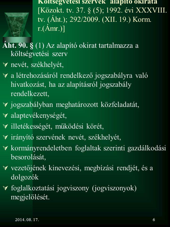 2014. 08. 17.6 Költségvetési szervek alapító okirata [Közokt. tv. 37. § (5); 1992. évi XXXVIII. tv. (Áht.); 292/2009. (XII. 19.) Korm. r.(Ámr.)] Áht.