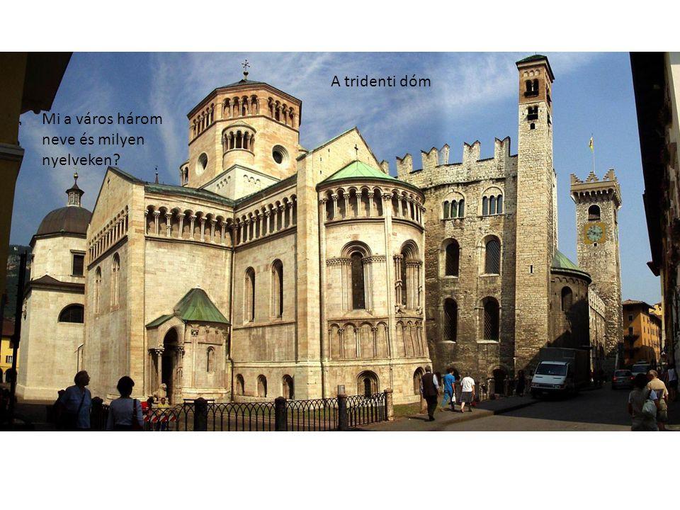 A tridenti dóm Mi a város három neve és milyen nyelveken?