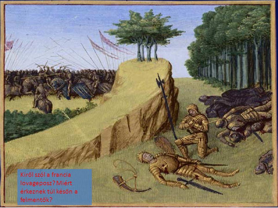 Kiről szól a francia lovageposz? Miért érkeznek túl későn a felmentők?