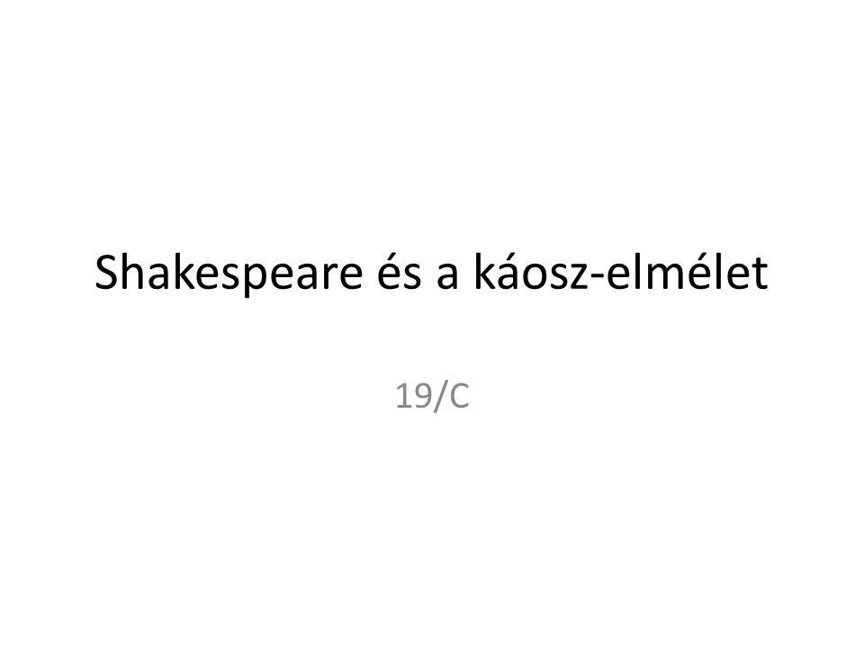 Shakespeare és a káosz-elmélet 19/C