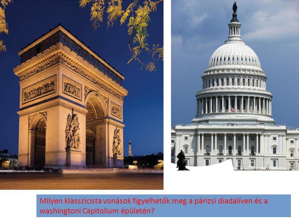 Milyen klasszicista vonások figyelhetők meg a párizsi diadalíven és a washingtoni Capitolium épületén?