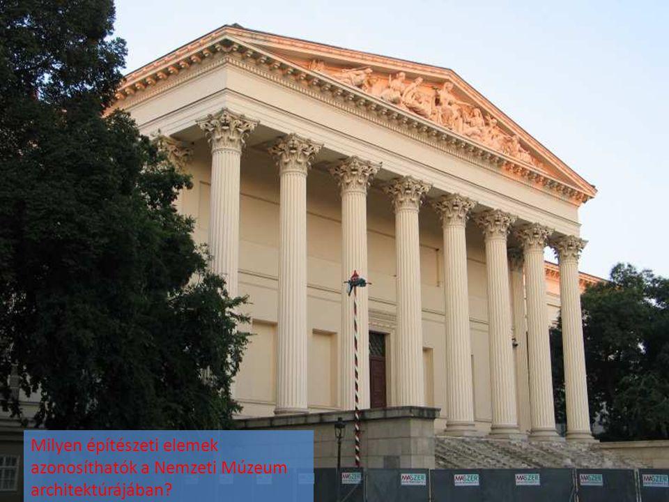 Milyen építészeti elemek azonosíthatók a Nemzeti Múzeum architektúrájában?