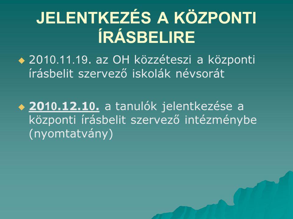 JELENTKEZÉS A KÖZPONTI ÍRÁSBELIRE   20 10.11.19.