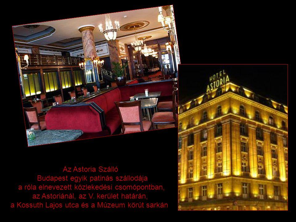 Az Astoria Szálló Budapest egyik patinás szállodája a róla elnevezett közlekedési csomópontban, az Astoriánál, az V.