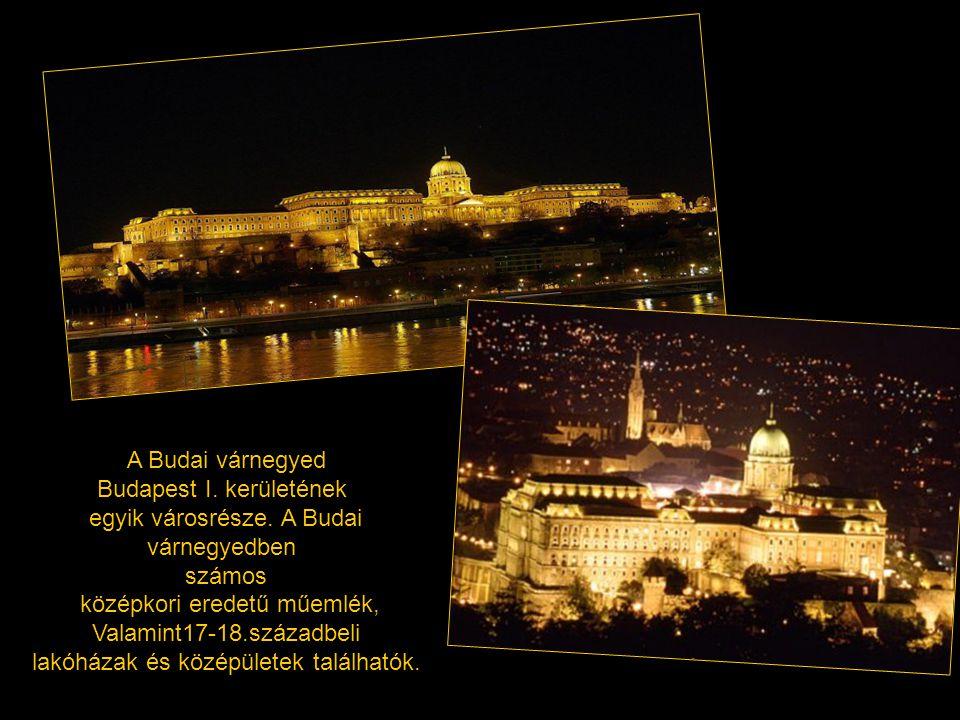 A Budai várnegyed Budapest I. kerületének egyik városrésze.