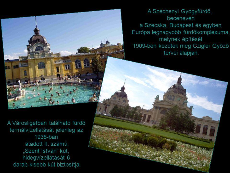 A Széchenyi Gyógyfürdő, becenevén a Szecska, Budapest és egyben Európa legnagyobb fürdőkomplexuma, melynek építését 1909-ben kezdték meg Czigler Győző tervei alapján.