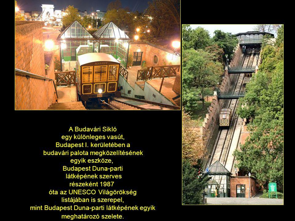 A Budavári Sikló egy különleges vasút, Budapest I.