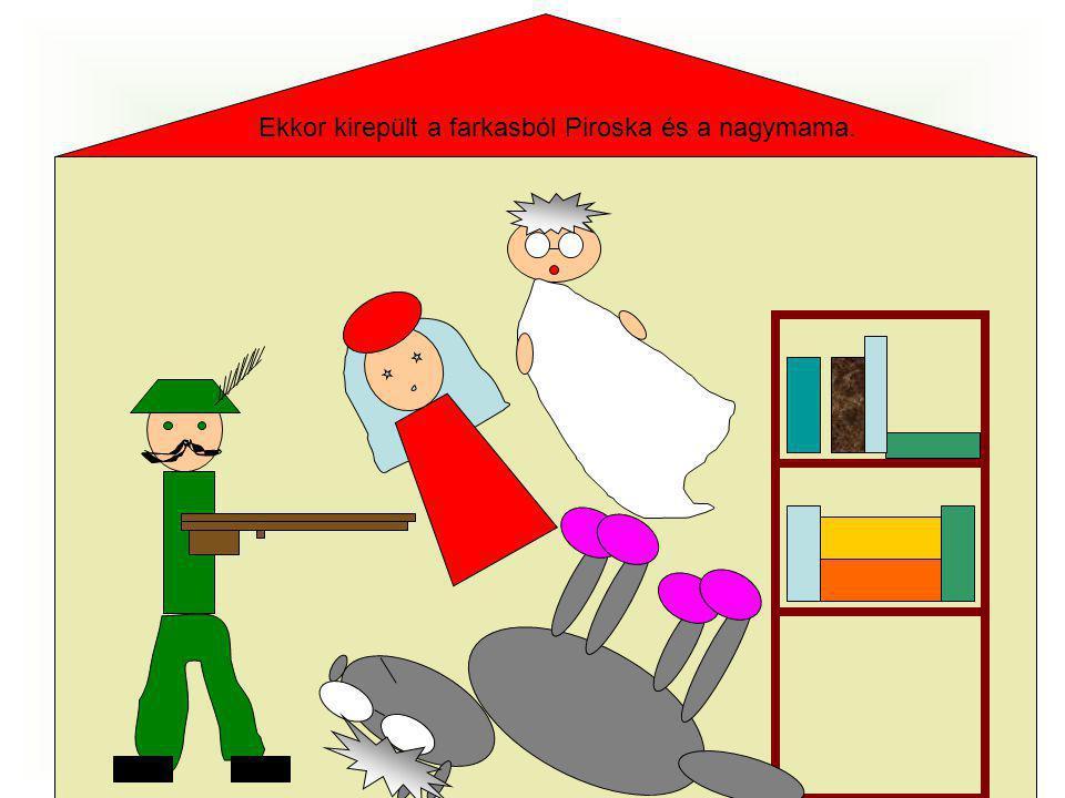 Ekkor kirepült a farkasból Piroska és a nagymama.
