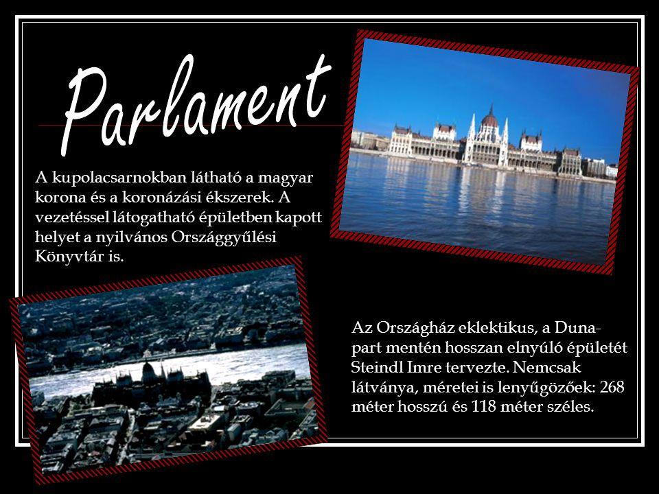 Az Országház eklektikus, a Duna- part mentén hosszan elnyúló épületét Steindl Imre tervezte. Nemcsak látványa, méretei is lenyűgözőek: 268 méter hossz