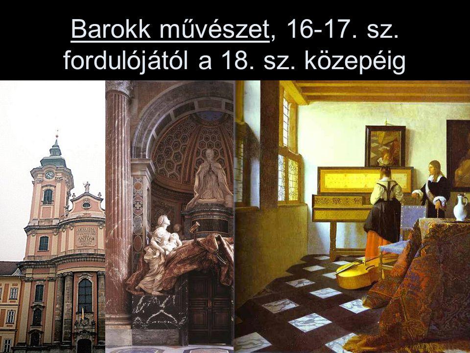Barokk művészet, 16-17. sz. fordulójától a 18. sz. közepéig
