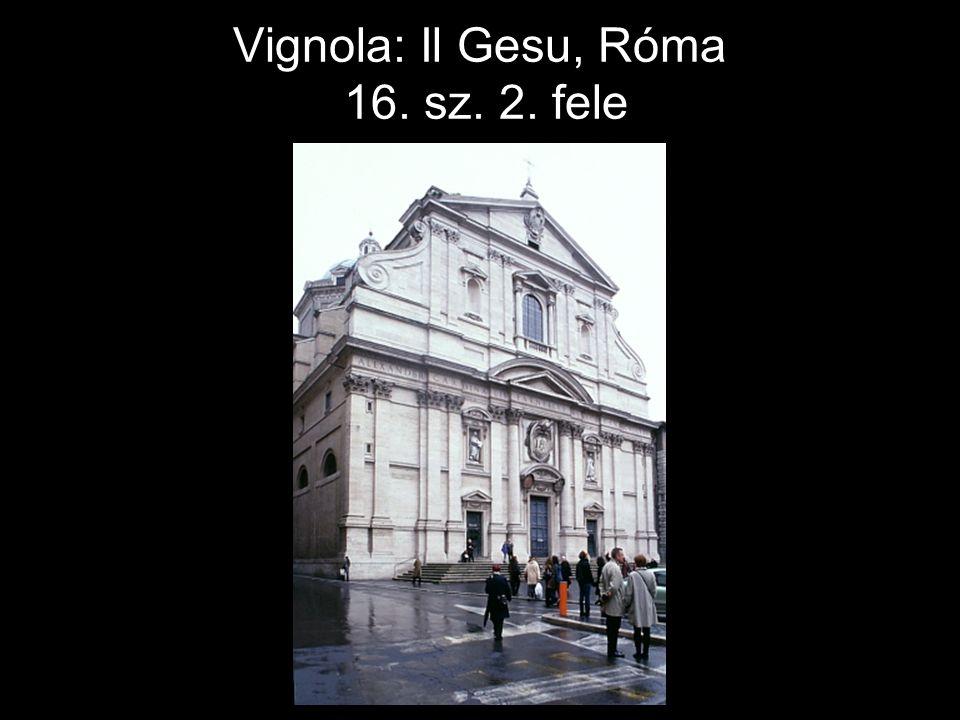 Vignola: Il Gesu, Róma 16. sz. 2. fele