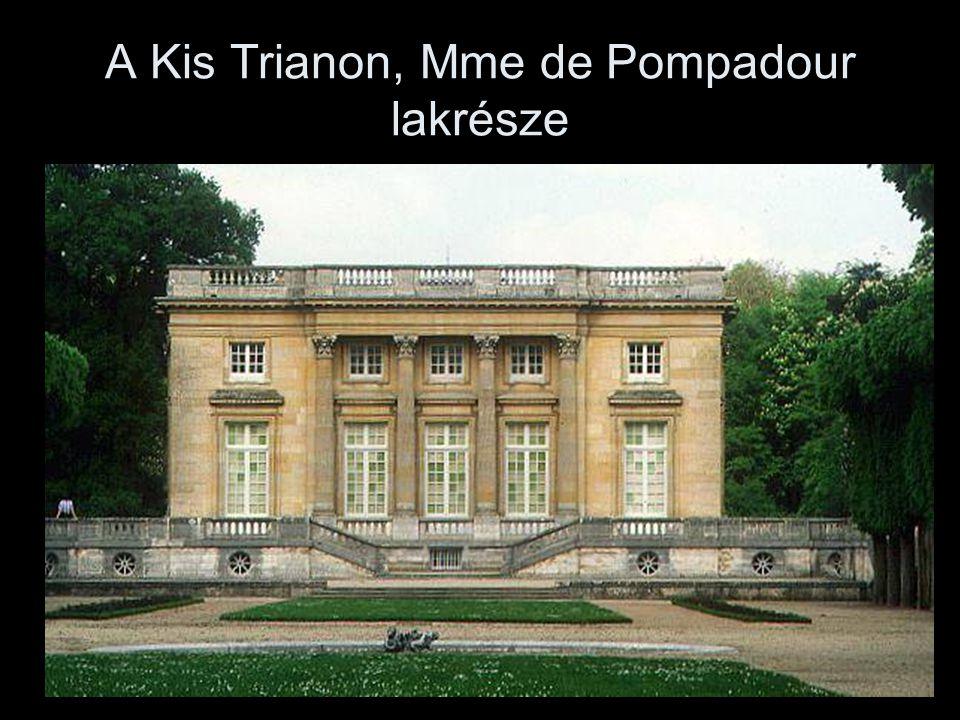 A Kis Trianon, Mme de Pompadour lakrésze
