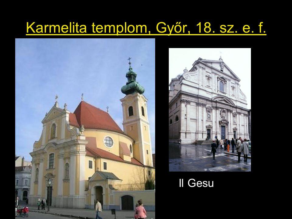 Karmelita templom, Győr, 18. sz. e. f. Il Gesu