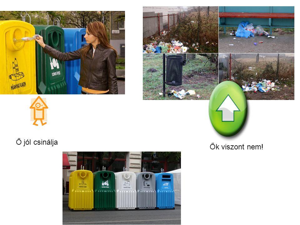 De a hulladékot újrahasznosítani is lehet!.