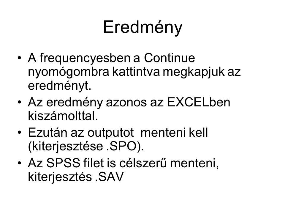 Eredmény A frequencyesben a Continue nyomógombra kattintva megkapjuk az eredményt.