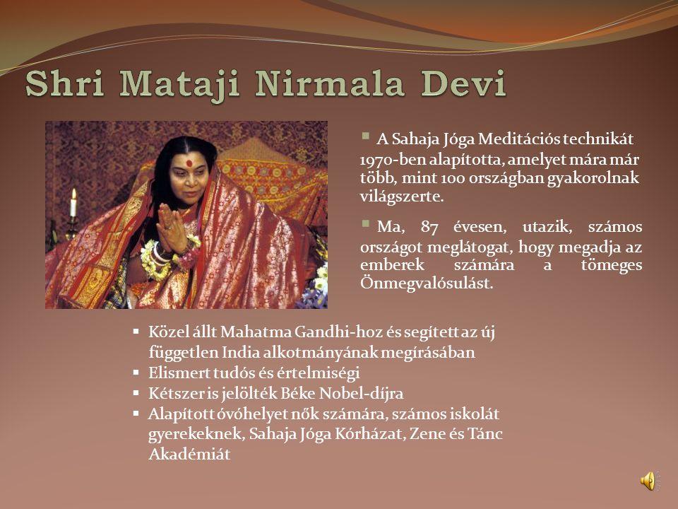 A prezentációban közvetítésre kerülő tudás Shri Mataji Nirmala Devi-től, a Sahaja Jóga megalapítójától származik.