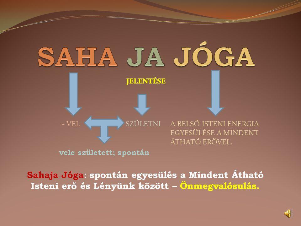  A Sahaja Jóga Meditációs technikát 1970-ben alapította, amelyet mára már több, mint 100 országban gyakorolnak világszerte.
