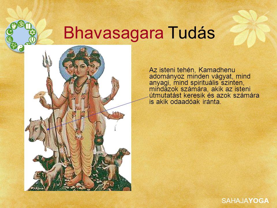 SAHAJAYOGA Bhavasagara Tudás Az isteni tehén, Kamadhenu adományoz minden vágyat, mind anyagi, mind spirituális szinten, mindazok számára, akik az iste