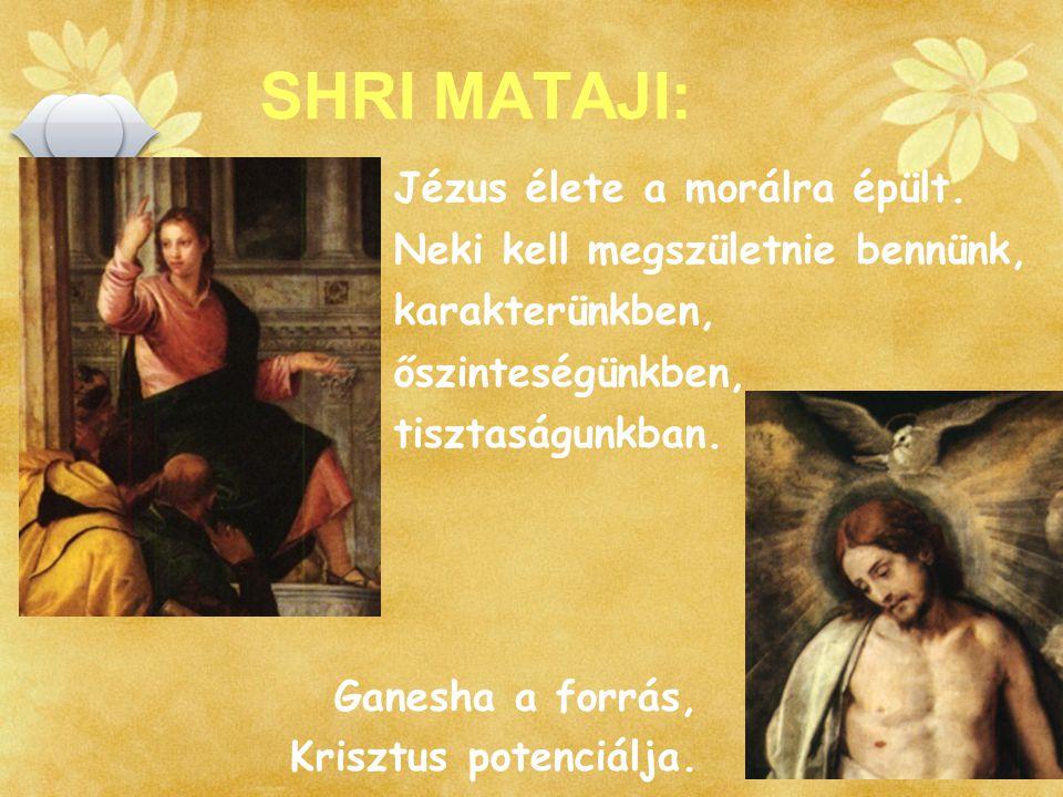 SAHAJAYOGA SHRI MATAJI: Jézus élete a morálra épült. Neki kell megszületnie bennünk, karakterünkben, őszinteségünkben, tisztaságunkban. Ganesha a forr
