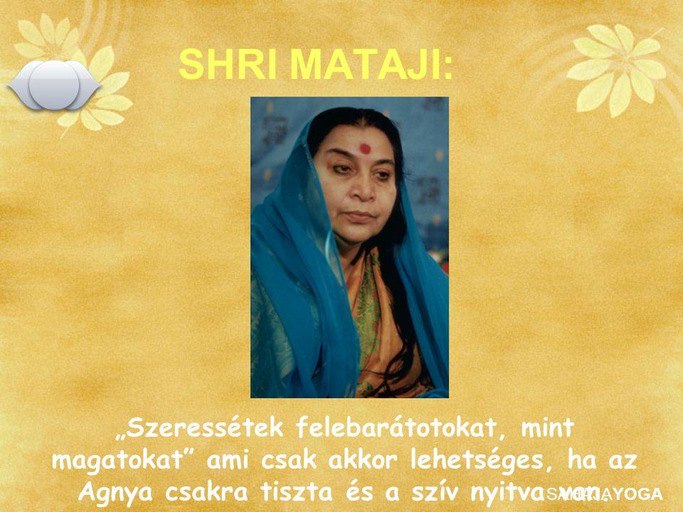 """SAHAJAYOGA SHRI MATAJI: """"Szeressétek felebarátotokat, mint magatokat"""" ami csak akkor lehetséges, ha az Agnya csakra tiszta és a szív nyitva van."""