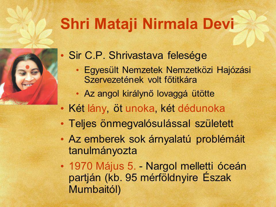 Az isteni tapasztalat Válasz az összes kérdésedre Az Önmegvalósulás egyedi folyamata Kapcsolat a saját szellemmel Belső átalakulás Világszerte ismert a neve A Nagy Anya Shri Mataji Nirmala Devi