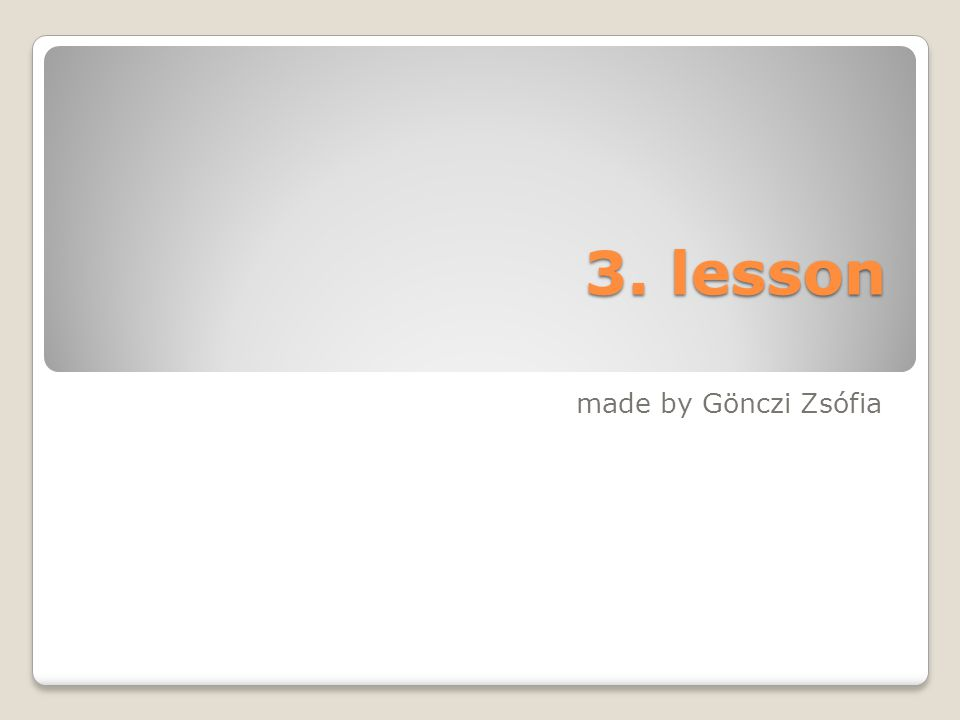 3. lesson made by Gönczi Zsófia