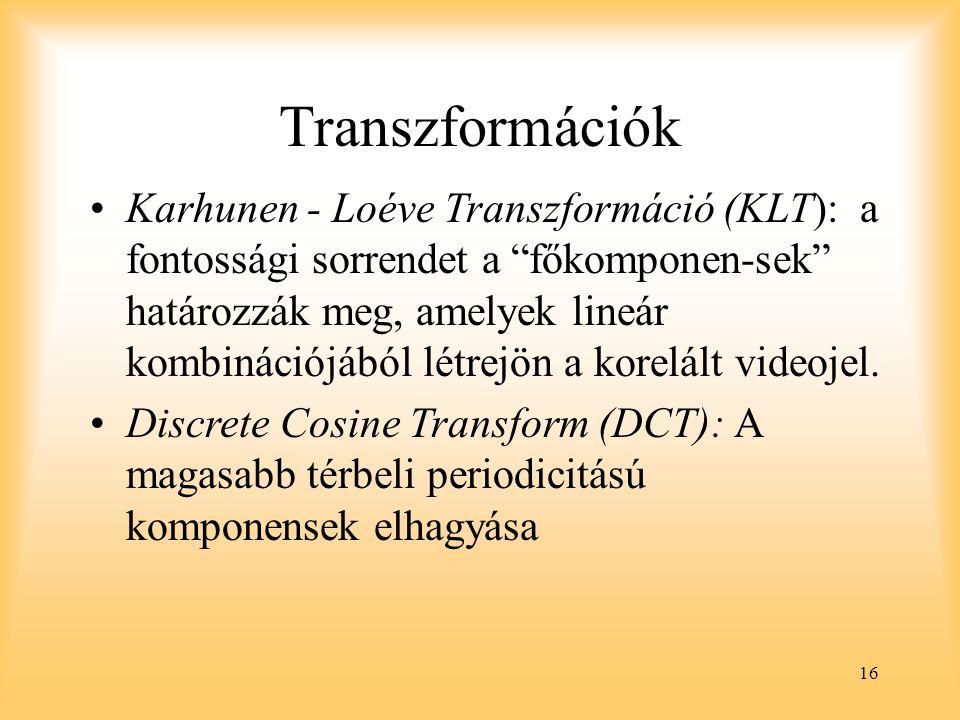 """16 Transzformációk Karhunen - Loéve Transzformáció (KLT): a fontossági sorrendet a """"főkomponen-sek"""" határozzák meg, amelyek lineár kombinációjából lét"""