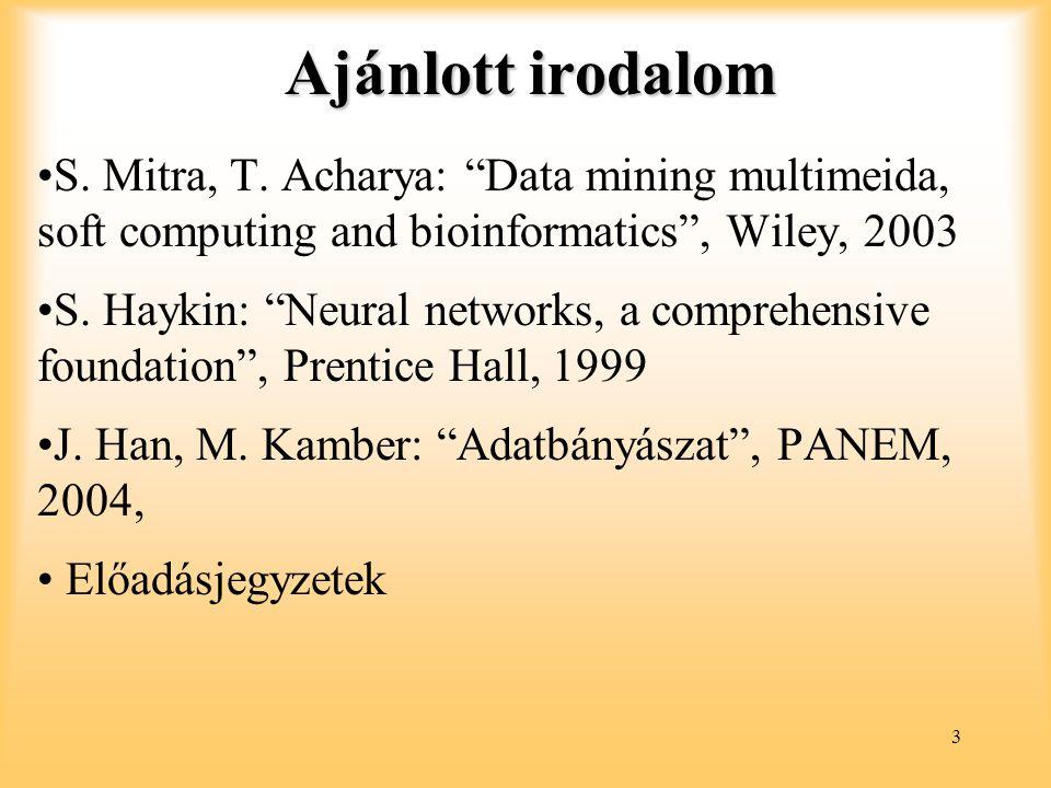 """4 Tartalom alapú információkezelés : Tartalom alapú információkezelés : adott adattípusokon belül rejtett kapcsolatok és """"minták , függőségek …stb."""
