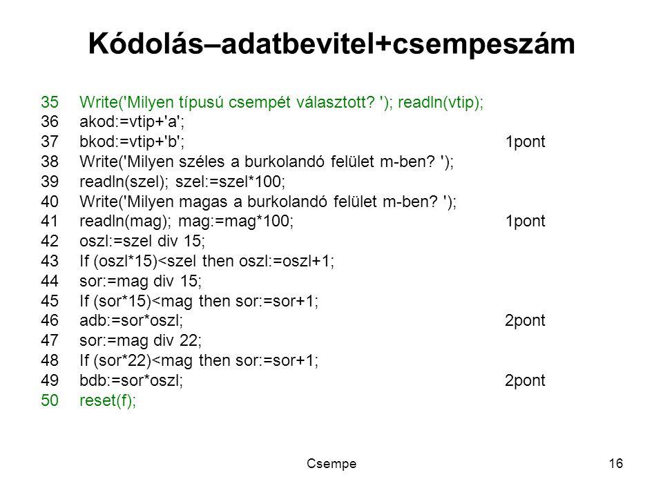 Csempe16 Kódolás–adatbevitel+csempeszám 35Write( Milyen típusú csempét választott.