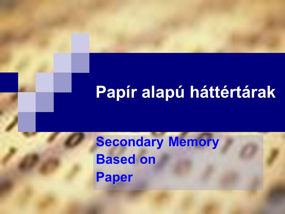Bóta Laca Papír alapú háttértárak csoportosítása lyukszalag (punched tape, paper tape) lyukkártya (punch card)
