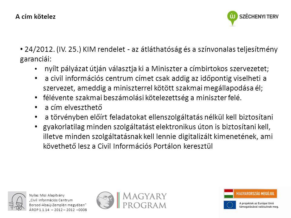 """Nyilas Misi Alapítvány """"Civil Információs Centrum Borsod-Abaúj-Zemplén megyében ÁROP 1.1.14 – 2012 – 2012 –0008 A cím kötelez 24/2012."""