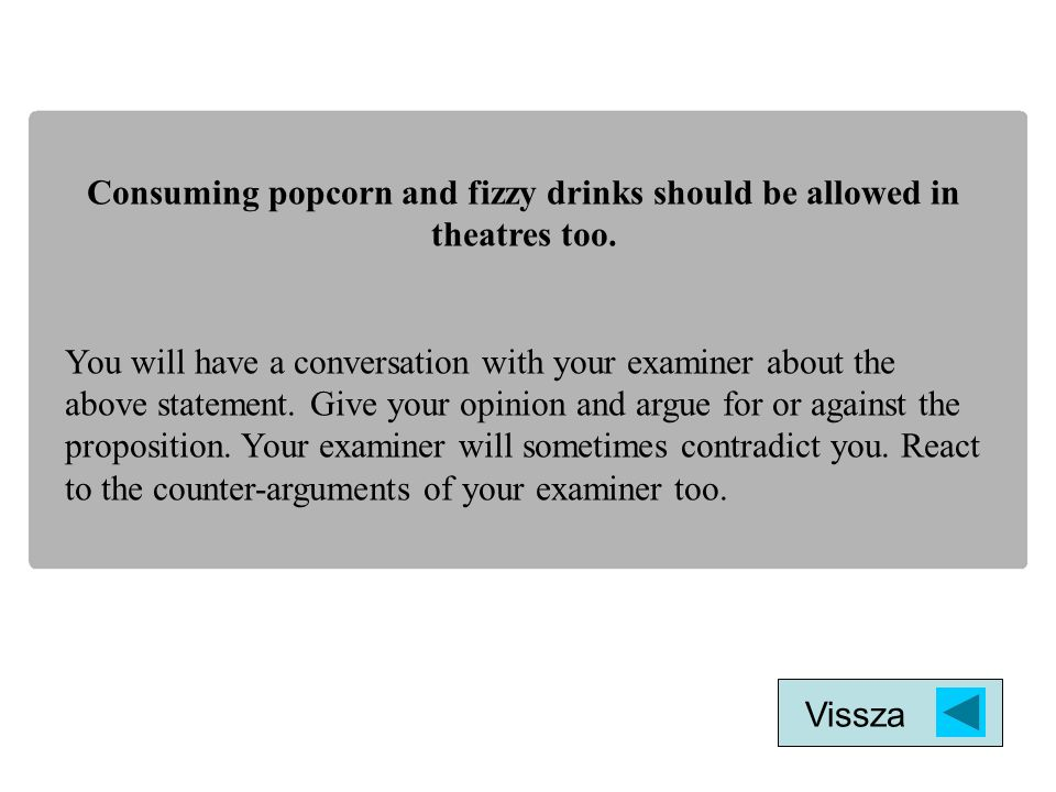 Consuming popcorn and fizzy drinks should be allowed in theatres too.