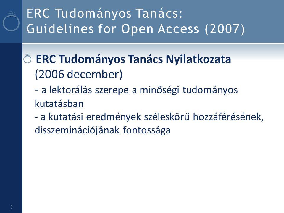 ERC Tudományos Tanács: Guidelines for Open Access (2007) ERC Tudományos Tanács Nyilatkozata (2006 december) - a lektorálás szerepe a minőségi tudomány