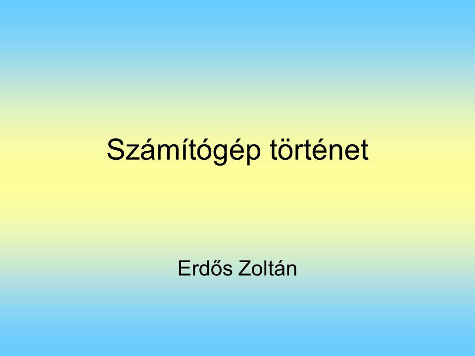 Számítógép történet Erdős Zoltán