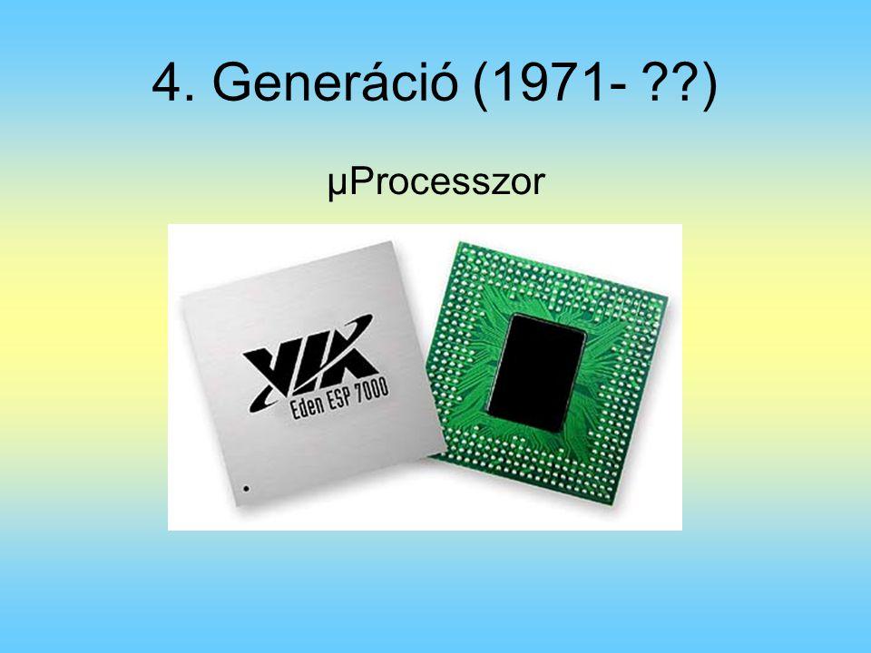 4. Generáció (1971- ??) µProcesszor