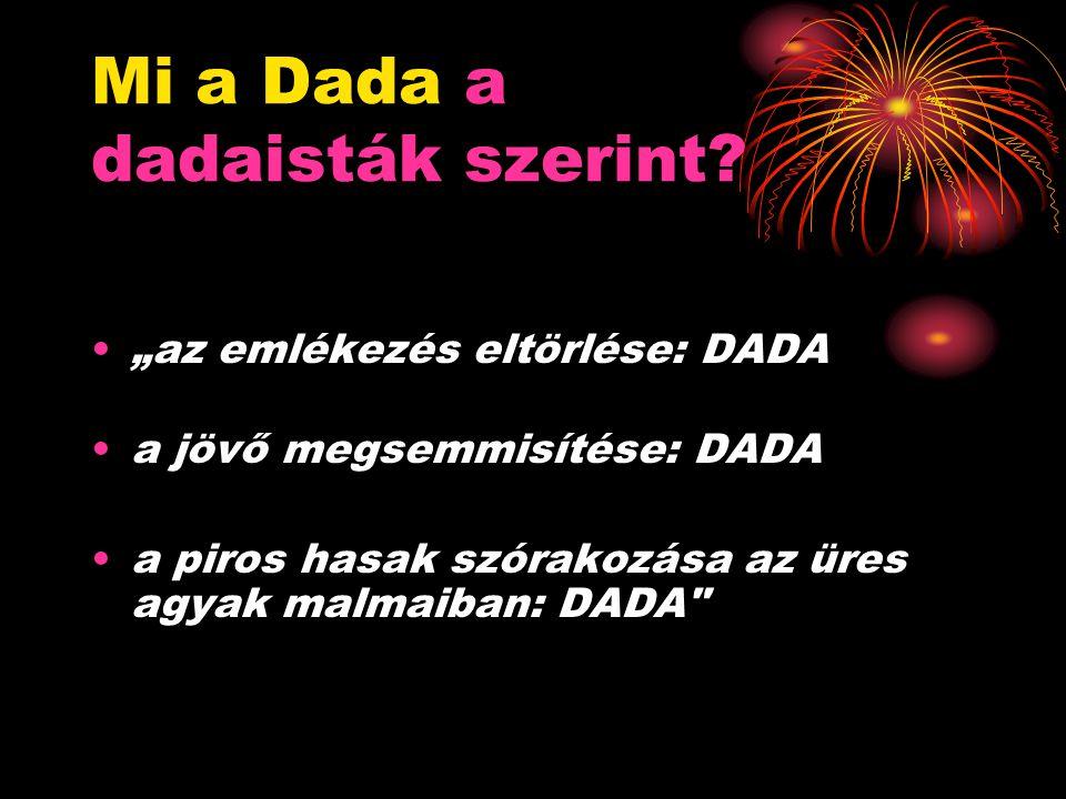 Mi a Dada a dadaisták szerint.