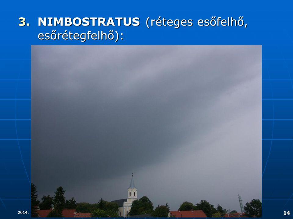 2014. 08. 17.2014. 08. 17.2014. 08. 17. 14 3.NIMBOSTRATUS (réteges esőfelhő, esőrétegfelhő):