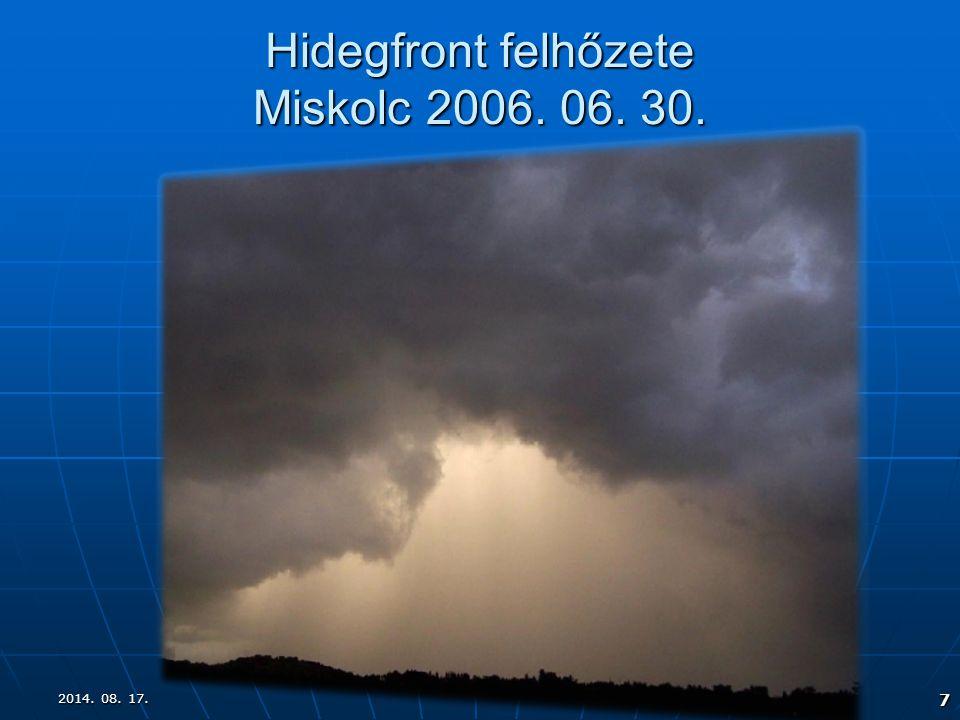 2014. 08. 17.2014. 08. 17.2014. 08. 17. 7 Hidegfront felhőzete Miskolc 2006. 06. 30.