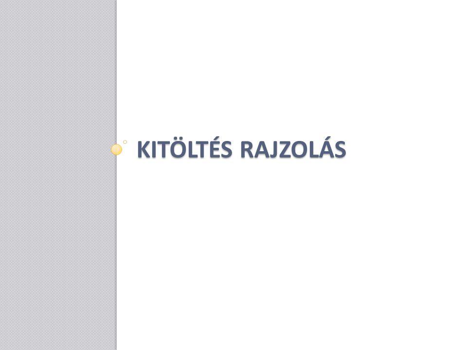 KITÖLTÉS RAJZOLÁS