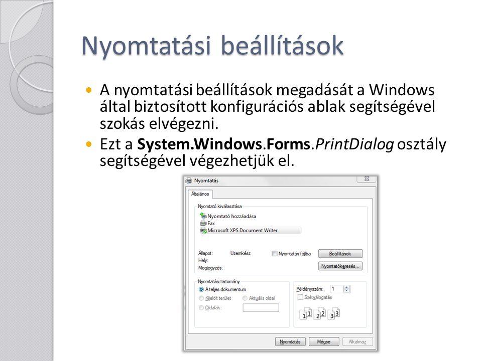 Nyomtatási beállítások A nyomtatási beállítások megadását a Windows által biztosított konfigurációs ablak segítségével szokás elvégezni. Ezt a System.