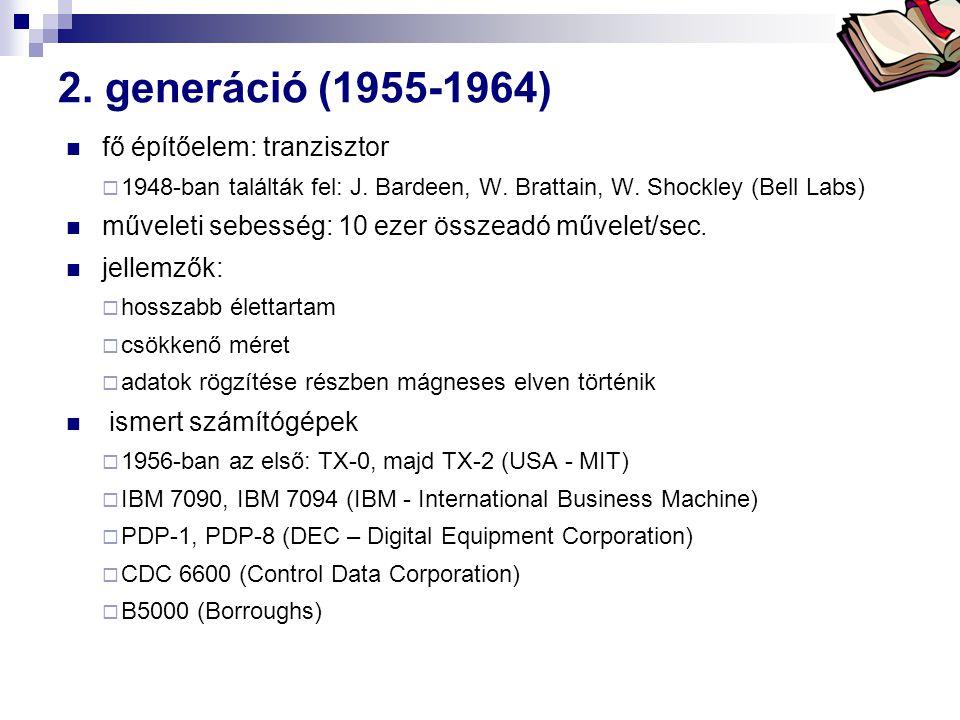 Bóta Laca 2.generáció (1955-1964) fő építőelem: tranzisztor  1948-ban találták fel: J.