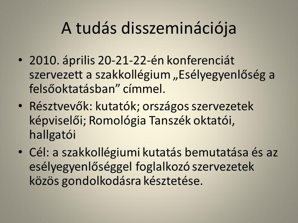 """A tudás disszeminációja 2010. április 20-21-22-én konferenciát szervezett a szakkollégium """"Esélyegyenlőség a felsőoktatásban"""" címmel. Résztvevők: kuta"""