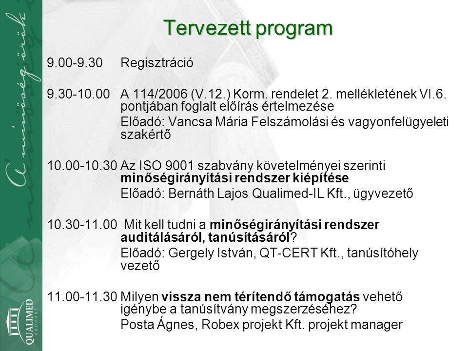 Tervezett program 9.00-9.30Regisztráció 9.30-10.00A 114/2006 (V.12.) Korm. rendelet 2. mellékletének VI.6. pontjában foglalt előírás értelmezése Előad