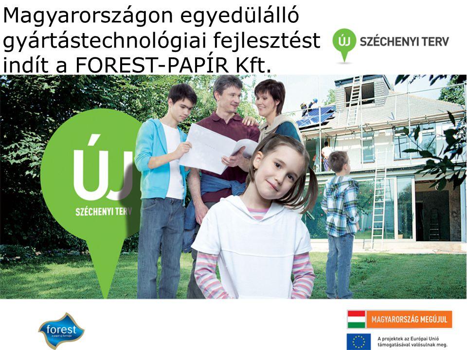 Magyarországon egyedülálló gyártástechnológiai fejlesztést indít a FOREST-PAPÍR Kft.