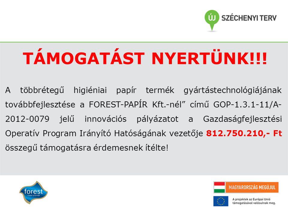 """1 TÁMOGATÁST NYERTÜNK!!! A többrétegű higiéniai papír termék gyártástechnológiájának továbbfejlesztése a FOREST-PAPÍR Kft.-nél"""" című GOP-1.3.1-11/A- 2"""