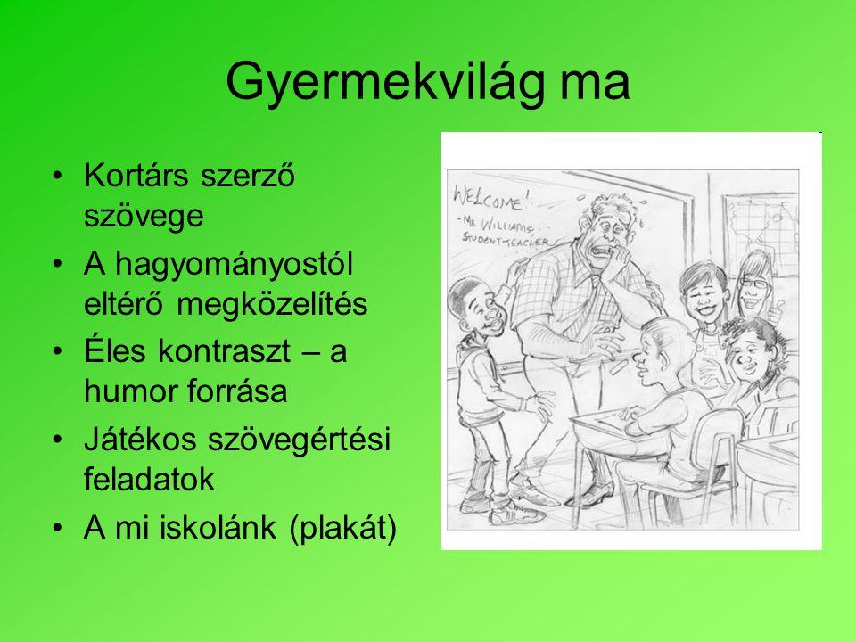 Gyermekvilág ma Kortárs szerző szövege A hagyományostól eltérő megközelítés Éles kontraszt – a humor forrása Játékos szövegértési feladatok A mi iskol