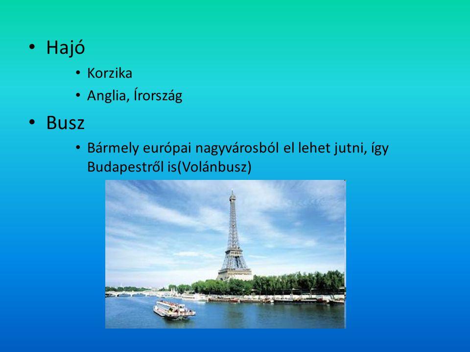 Hajó Korzika Anglia, Írország Busz Bármely európai nagyvárosból el lehet jutni, így Budapestről is(Volánbusz)