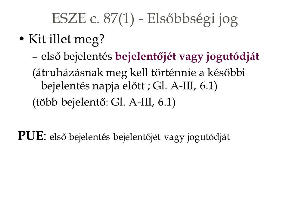 ESZE c. 87(1) - Elsőbbségi jog Kit illet meg.