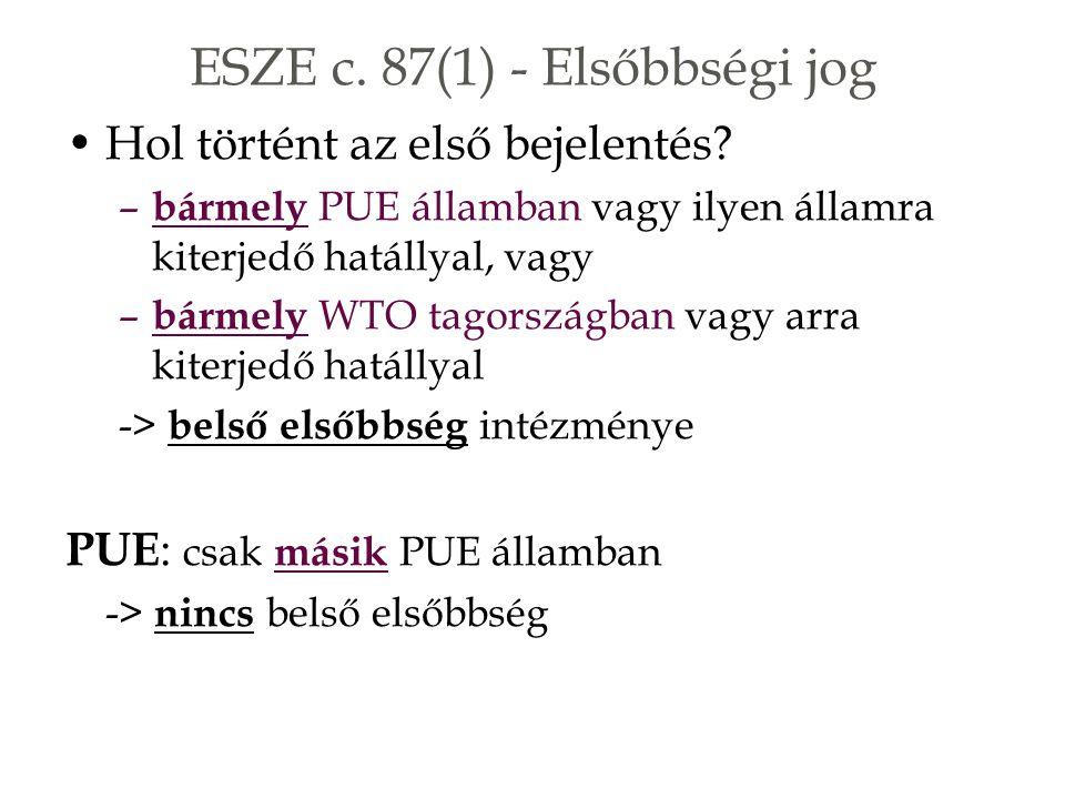 ESZE c. 87(1) - Elsőbbségi jog Hol történt az első bejelentés.