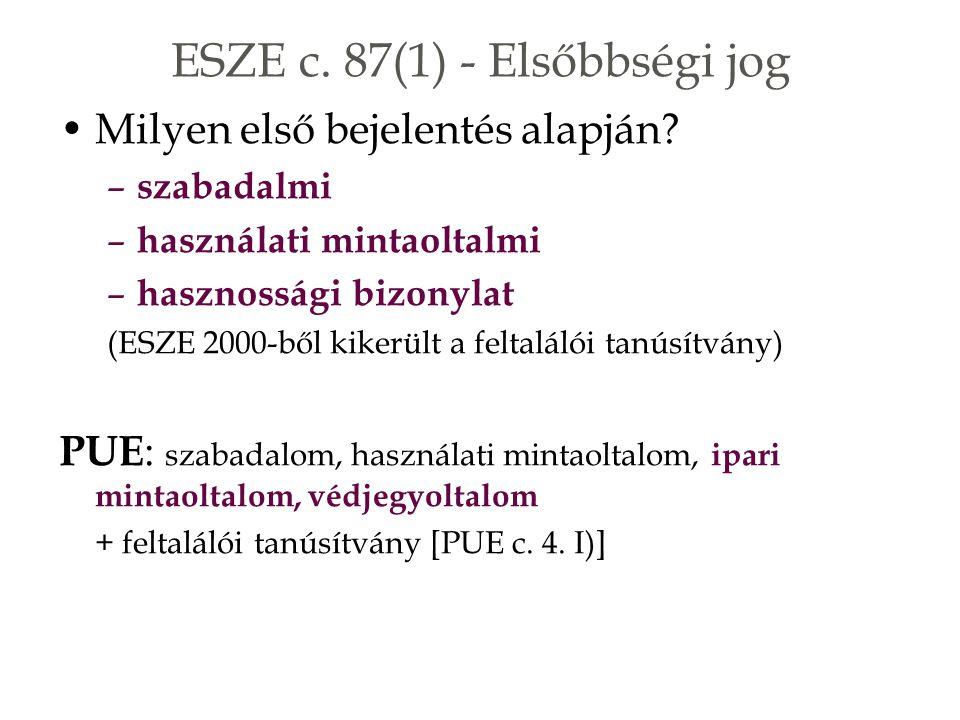 ESZE c. 87(1) - Elsőbbségi jog Milyen első bejelentés alapján.